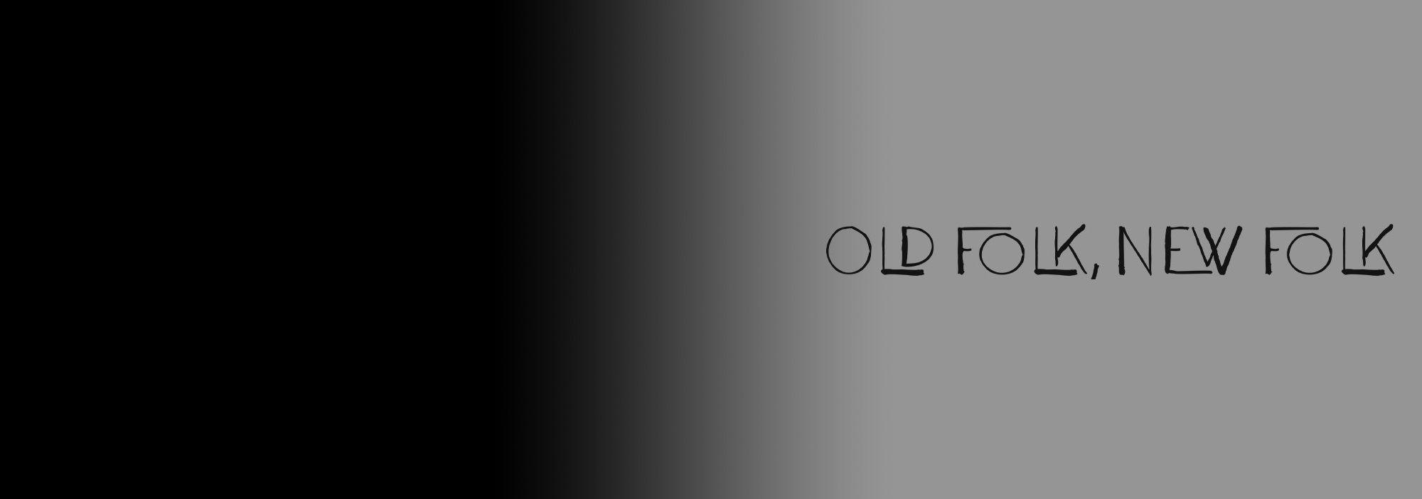 OldFolkNewFolk