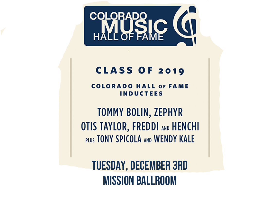 CMHOF class of 2019 hall of fame inductees - tommy bolin, zephyr otis taylor, freddi and henchi plus tony spicola and wendy kale - tuesday, december 3rd - mission ballroom