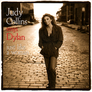 1993 – Judy Sings Dylan…Just Like A Woman