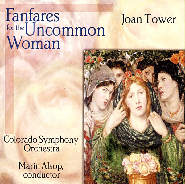 1999 – Joan Tower, Fanfares for the Uncommon Woman